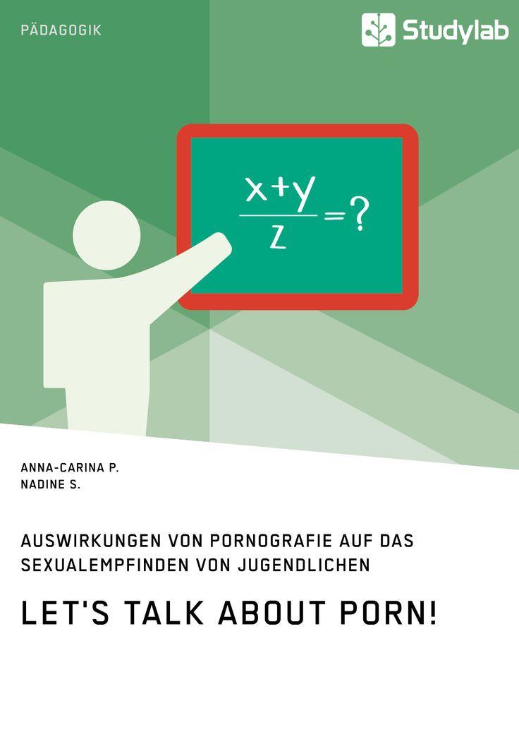 Let's talk about porn! Auswirkungen von Pornografie auf das Sexualempfinden von Jugendlichen