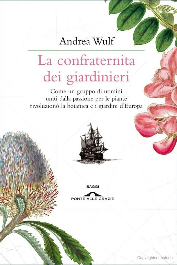 Andrea Wulf - La Confraternita dei Giardinieri - Ponte alle Grazie, 2014