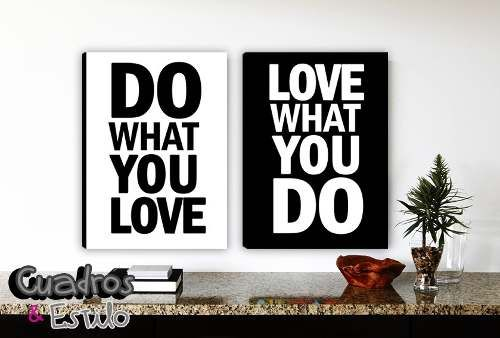 Do what you love... love what you do