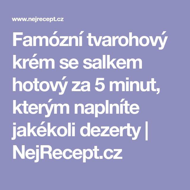 Famózní tvarohový krém se salkem hotový za 5 minut, kterým naplníte jakékoli dezerty   NejRecept.cz