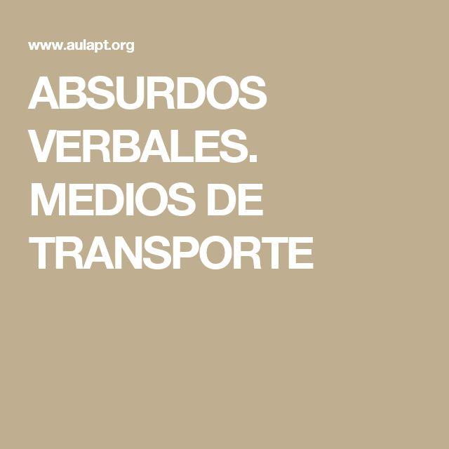 ABSURDOS VERBALES. MEDIOS DE TRANSPORTE