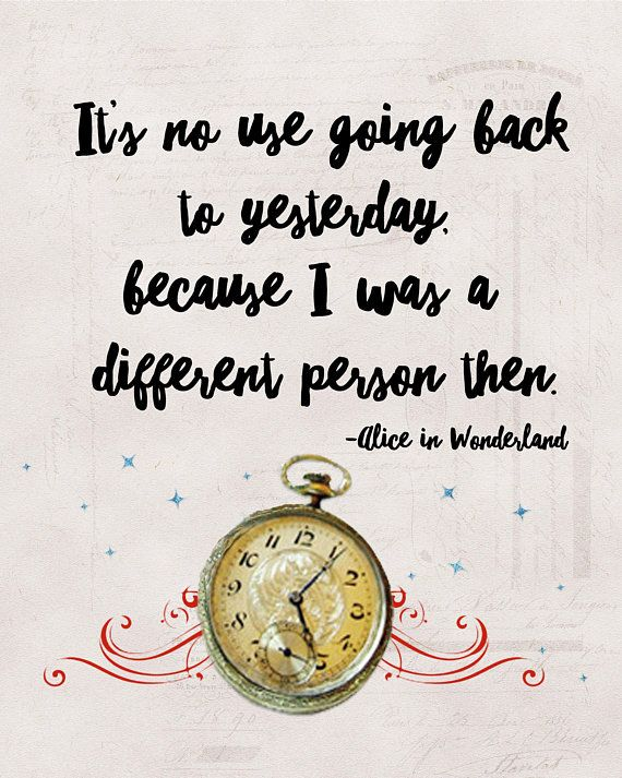 "Lewis Carroll Alice in Wonderland quote print,""It's no use going back to yesterday""Great Gift Print Quote for Nursery,Art Child's Room Art"