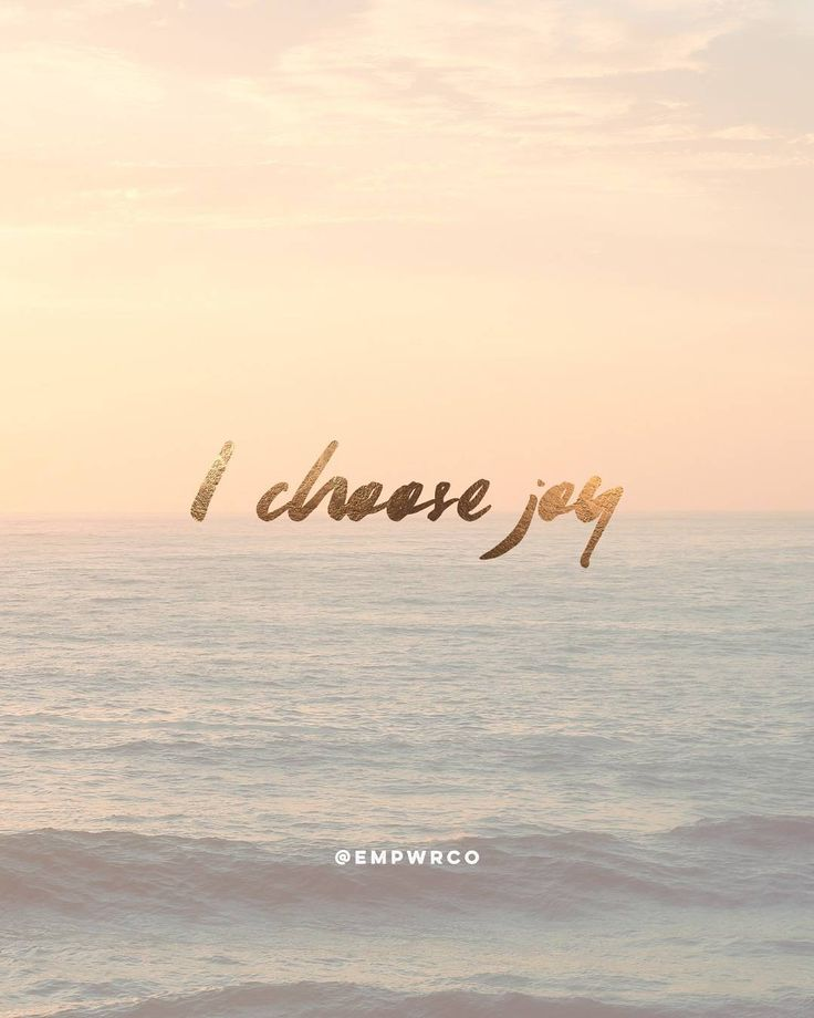 I will make a conscious decision to choose joy this year