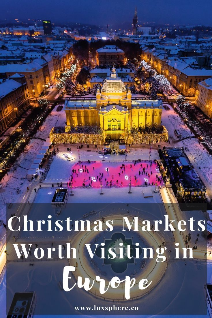 Christmas Markets In Europe 2019.Christmas Markets Worth Visiting In Europe Europe S