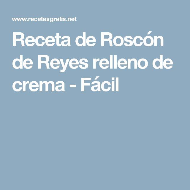 Receta de Roscón de Reyes relleno de crema - Fácil