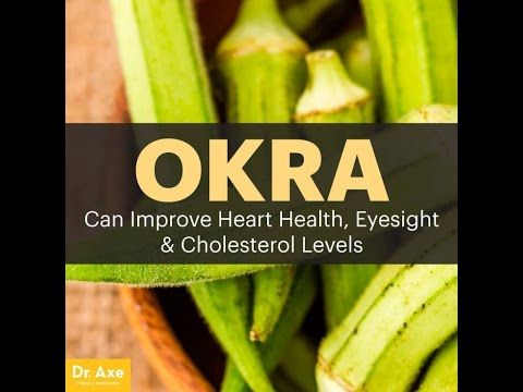 Okra Nutrition Improve Heart Health, Eyesight & Cholesterol Levels