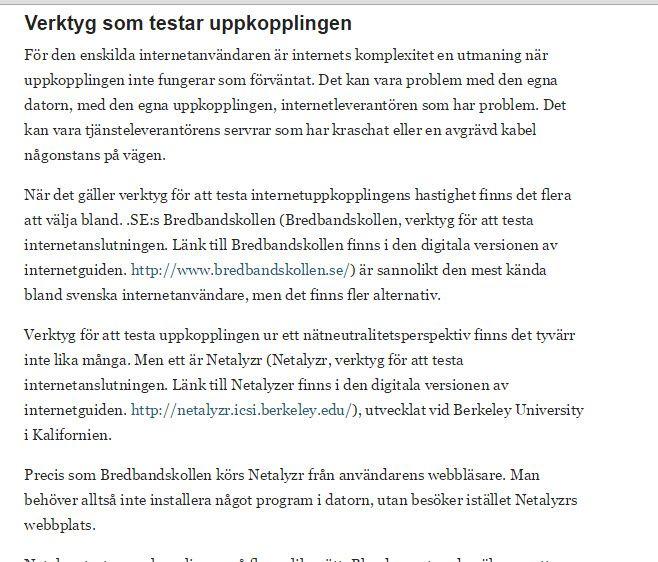 Tjänster som testar #uppkopplingen https://www.iis.se/lar-dig-mer/guider/sparrar-och-graddfiler/natneutralitetens-konsekvenser/ . Mer information om tjänsten #Netalyzr: http://www.bosseweb.se/netalyzr/ . Man går in via http://netalyzr.icsi.berkeley.edu/index.html för att testa uppkopplingen.