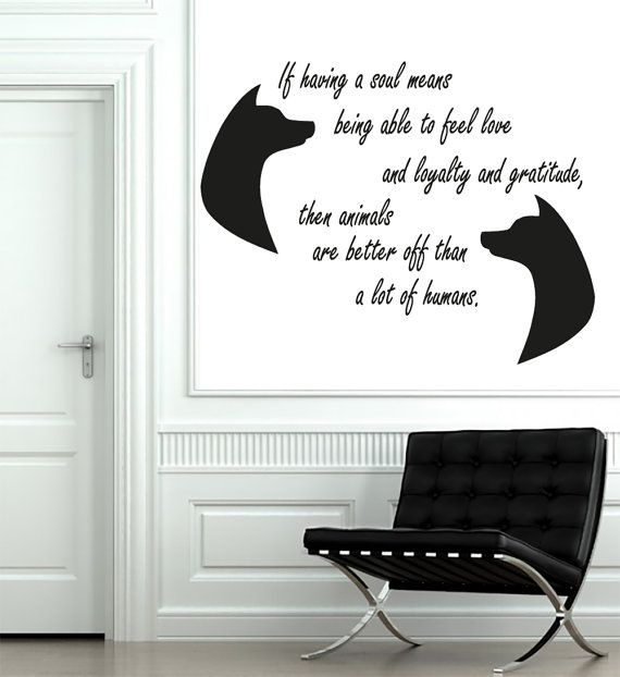 Wall Decal Quote Vinyl Sticker Decal Art Home Decor Mural Decals Quotes If Having A Soul Means Dogs Decal Pet-Shop MS72