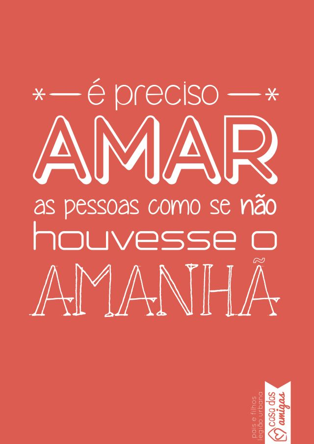 É preciso amar... #poster #agosto #casadasamigas