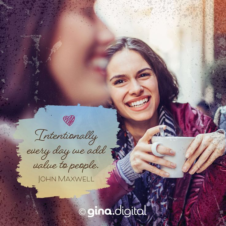 """""""Intentionally every day we add value to people."""" John Maxwell #ginadigital #addvalue #people"""