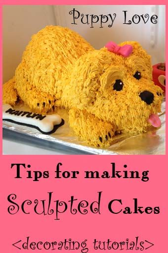 Puppy Cake- tips for making sculpted cakes and other decorating tutorials. #Cake #tutorials