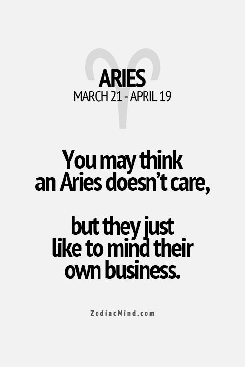 My S.O. os an Aries, and I can both empathize and not with this statement