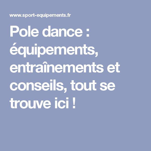 Pole dance : équipements, entraînements et conseils, tout se trouve ici !