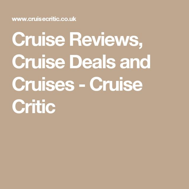 Cruise Reviews, Cruise Deals and Cruises - Cruise Critic