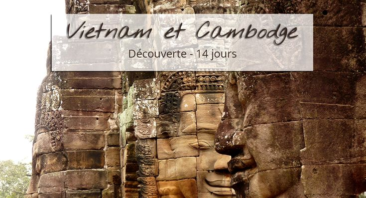 Visages Angkor circuit Vietnam Cambodge