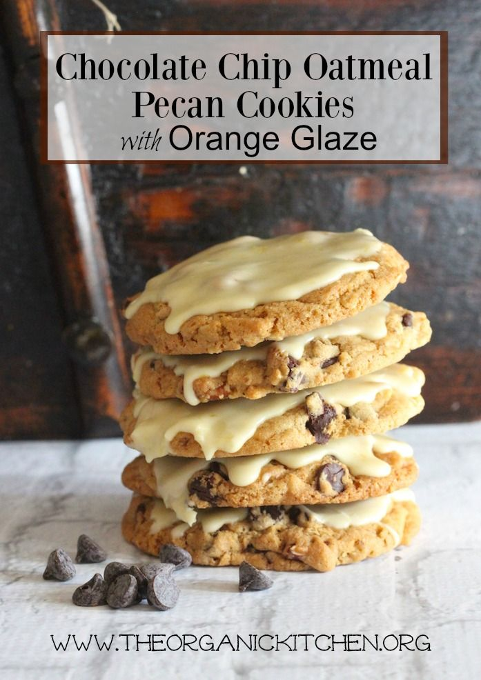Chocolate Chip Oatmeal Pecan Cookies with Orange Zest Glaze