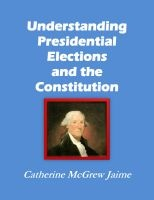 Understanding Presidental Elections and the Constitution