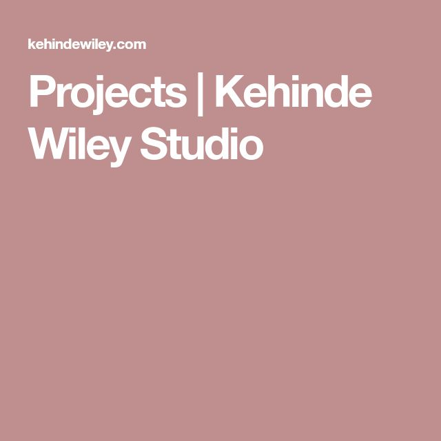 Projects | Kehinde Wiley Studio