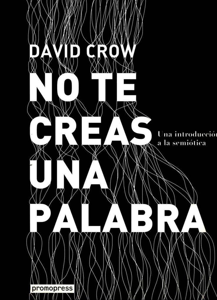 #Diseño / Diseño Gráfico NO TE CREAS UNA PALABRA - David Crow #Promopress