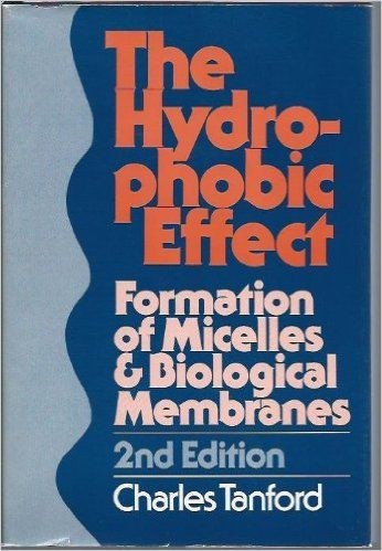 The Hydrophobic Effect: Formation of Micelles and Biological Membranes: Charles Tanford: 9780471048930: Amazon.com: Books