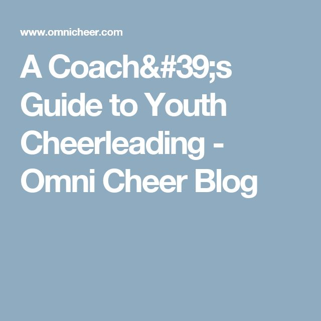 A Coach's Guide to Youth Cheerleading - Omni Cheer Blog