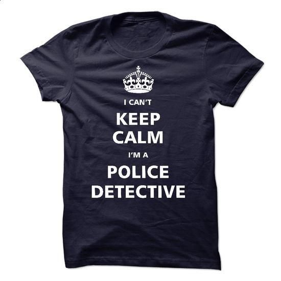 I am a Police Detective - #make t shirts #cool shirt. MORE INFO => https://www.sunfrog.com/LifeStyle/I-am-a-Police-Detective-17101279-Guys.html?60505