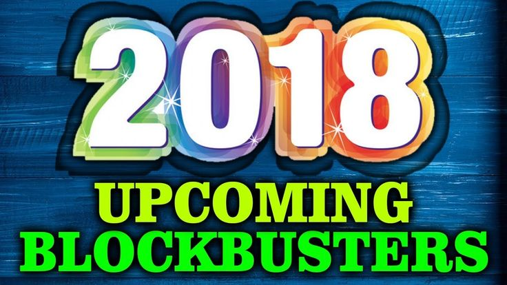 cool 2018 Our Upcoming Blockbuster Movies