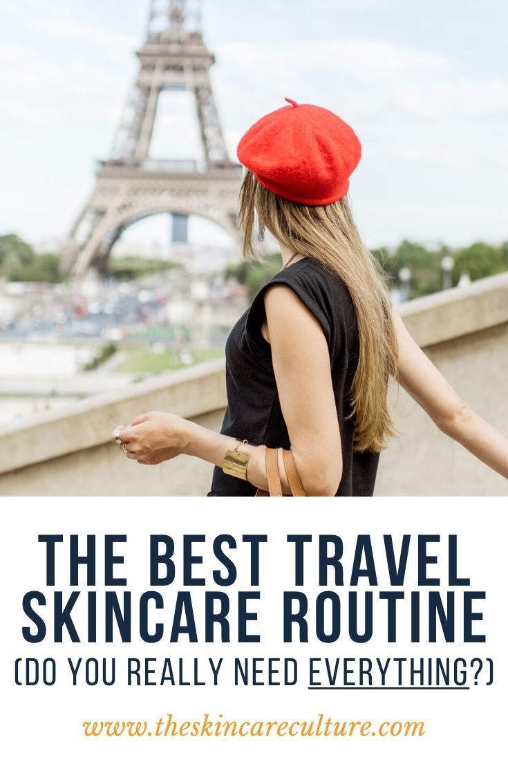The Best Travel Skincare Routine Do You Really Need That Much In 2020 Skin Care Routine Travel Skincare Skin Care
