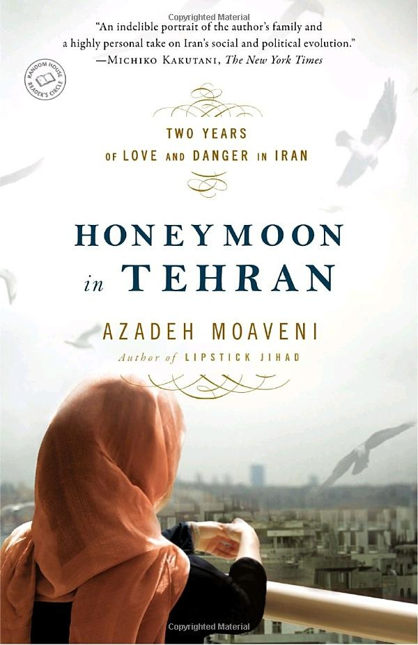 Honeymoon in Tehran: Two Years of Love and Danger in Iran: Amazon.ca: Azadeh Moaveni: Books