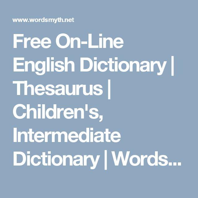 Free On-Line English Dictionary | Thesaurus | Children's, Intermediate Dictionary | Wordsmyth