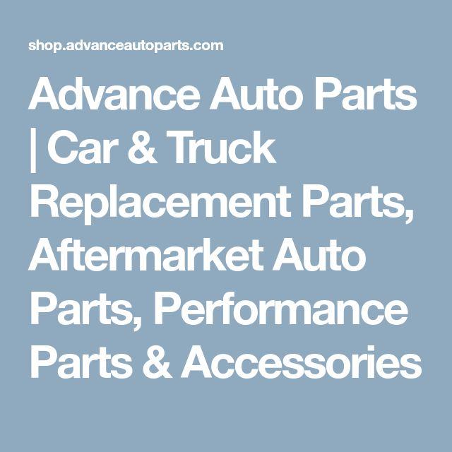 Advance Auto Parts | Car & Truck Replacement Parts, Aftermarket Auto Parts, Performance Parts & Accessories