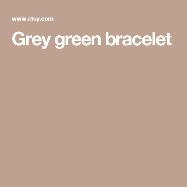 Grey green bracelet