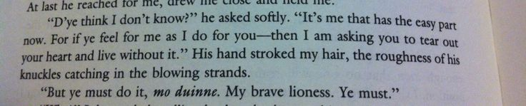 One of my favorite sayings in dragonfly in Amber by Diana gabaldon