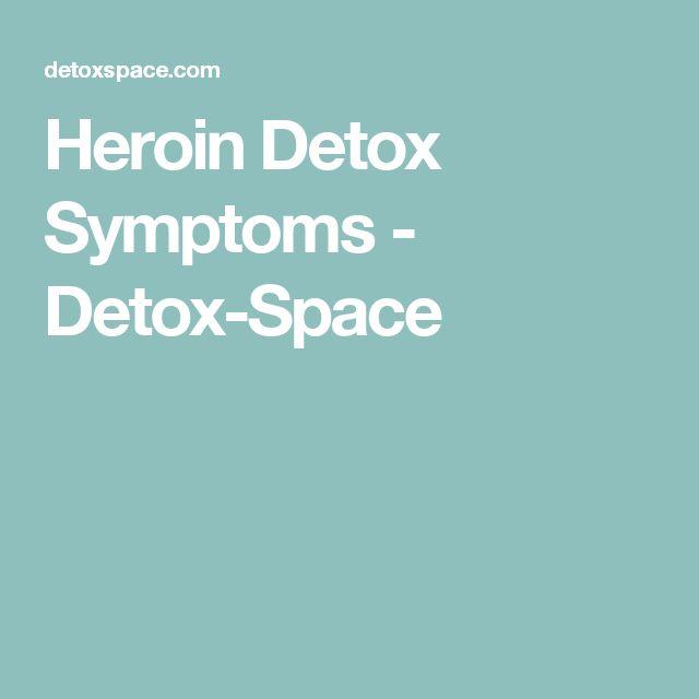 Heroin Detox Symptoms - Detox-Space