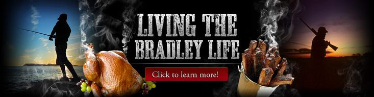 The Bradley Life. Good Food, Good Fun, Good Friends. That's what it's all about!