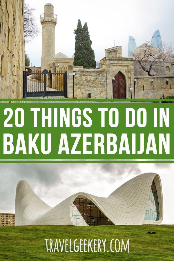 20 Best Things To Do In Baku Azerbaijan And Around Azerbaijan Travel Asia Travel Eastern Europe Travel