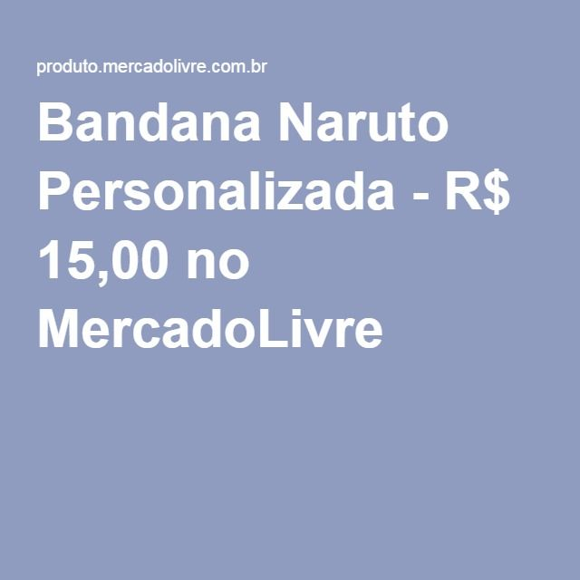 Bandana Naruto Personalizada - R$ 15,00 no MercadoLivre