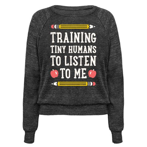 """Training Tiny Humans To Listen To Me - White - This teachers design features the text """"Training Tiny Humans To Listen To Me"""" because most early childhood educators know that's half the battle. Perfect for a preschool teacher, teachers, gifts for teachers, teacher humor, and teacher quotes!"""