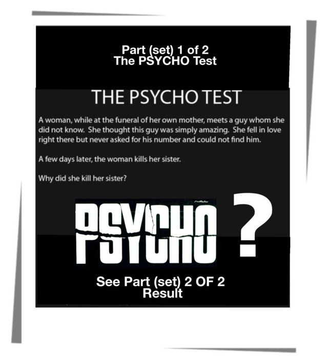 """""""The Psycho Test! (part 1"""" by free-my-spirit on Polyvore"""