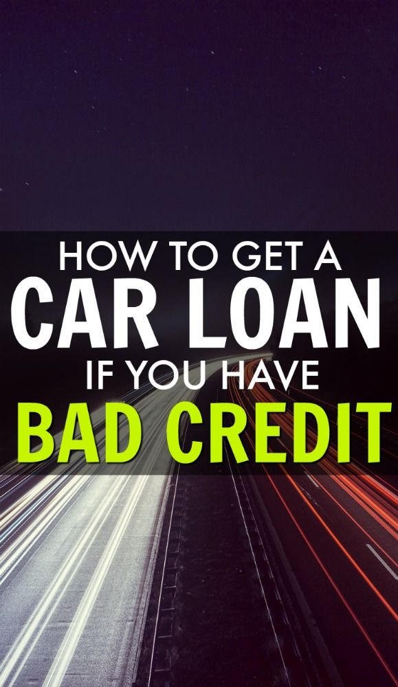 Bad Credit Car Loans How To Get A Car Loan If You Have Bad Credit Bad Credit Car Loan Loans For Bad Credit Car Loans