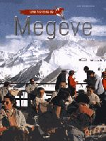 Livre Histoire de Megève avec GPPS 2017 http://www.gpps.fr/Guides-du-Patrimoine-des-Pays-de-Savoie/Pages/Site/Publications/Publications-Haute-Savoie-province-du-Faucigny