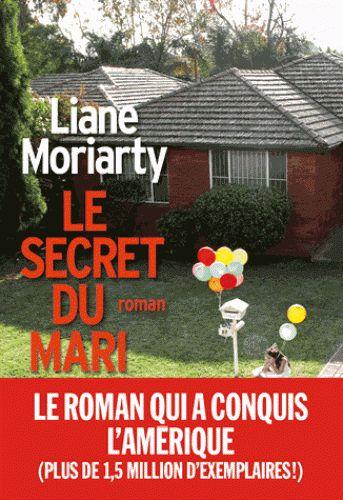 Critiques, citations, extraits de Le secret du mari de Liane Moriarty. Cecilia pense qu'elle a tout - un mariage heureux, trois belles filles...