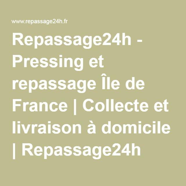 Repassage24h - Pressing et repassage Île de France   Collecte et livraison à domicile   Repassage24h