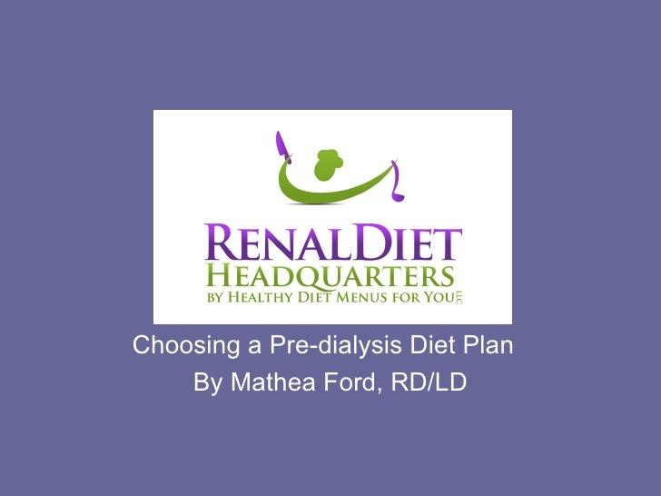 Pre dialysis diet plan http://www.renaldiethq.com