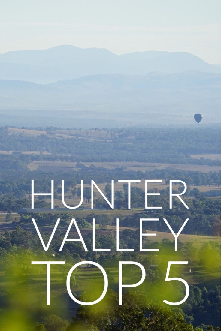 Top 5 Things To Do In The Hunter Valley