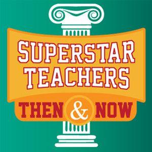 Superstar Teachers, Then…and Now