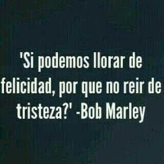 Gotitas de sabiduria, cortesia de Bob Marley