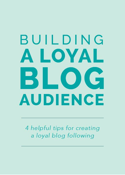 4 helpful tips for creating a loyal blog following - Elle & Co.
