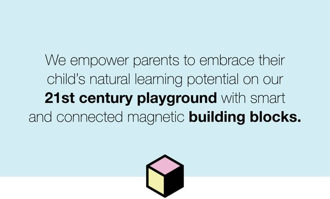 Smart and connected magnetic building blocks that empower parents to embrace their child's natural learning potential.