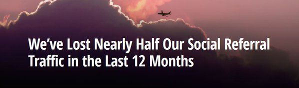 Scary! We've Lost Nearly Half Our Social Referral Traffic in the Last 12 Months   #SocialMedia #SmallBiz